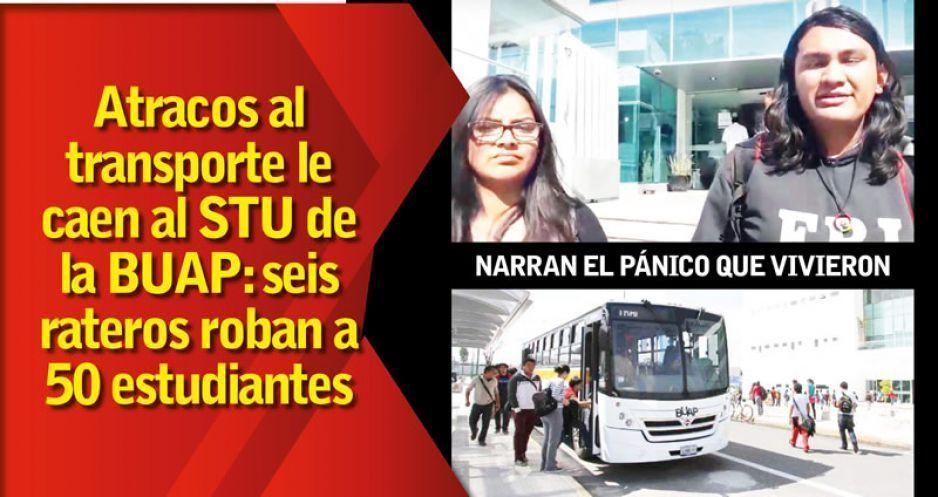 Atracos al transporte le caen al STU de la BUAP: seis rateros roban a 50 estudiantes (VIDEO)