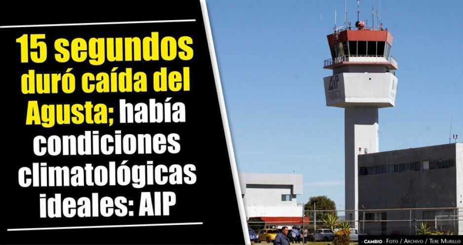 15 segundos duró caída del Agusta; había condiciones climatológicas ideales: AIP