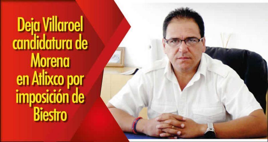 Deja Villaroel candidatura de Morena en Atlixco por imposición de Biestro