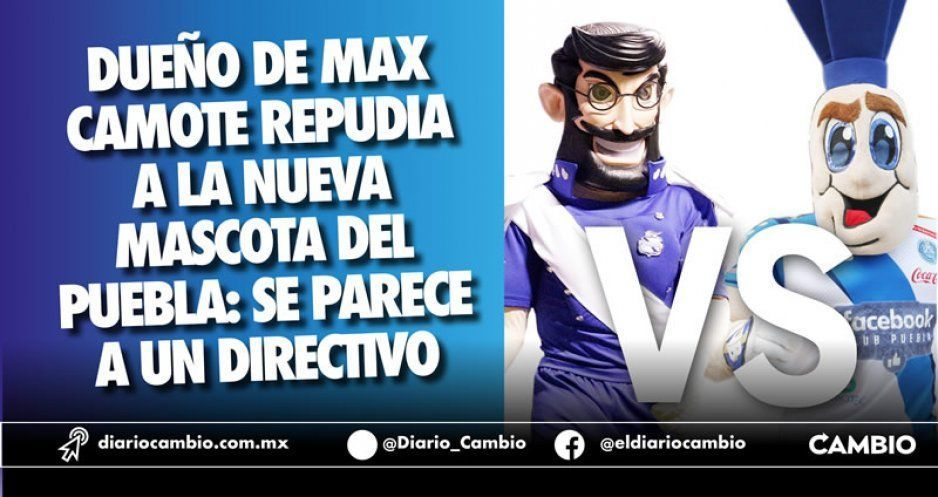 Dueño de Max Camote repudia a la nueva mascota del Puebla: se parece a un directivo