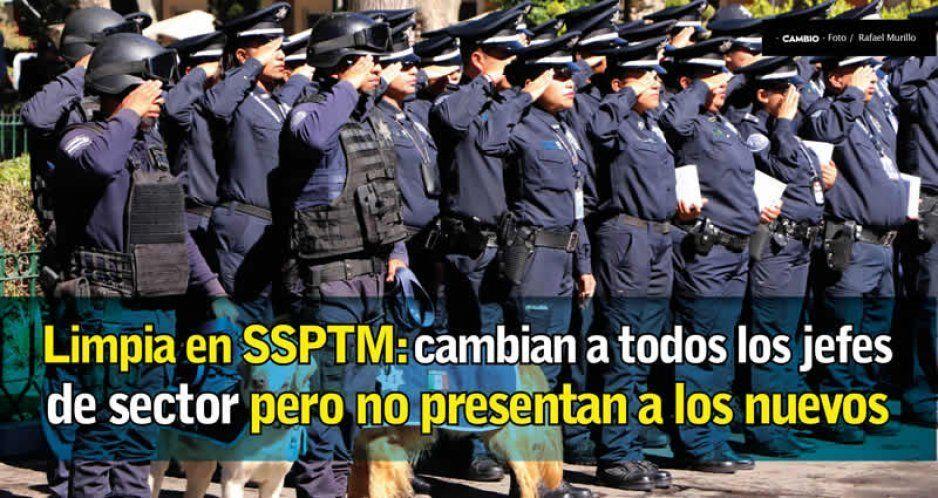 Limpia en la SSPTM: cambian a todos los jefes de sector y mandos medios