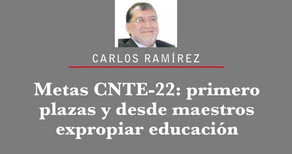 Metas CNTE-22: primero plazas y desde maestros expropiar educación