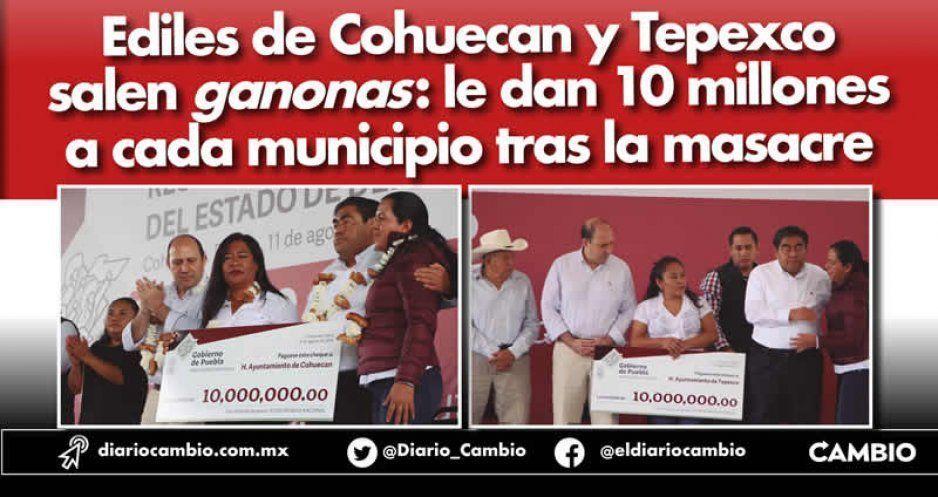 Ediles de Tepexco y Cohuecan salen ganonas: le dan 10 millones a cada municipio tras la masacre