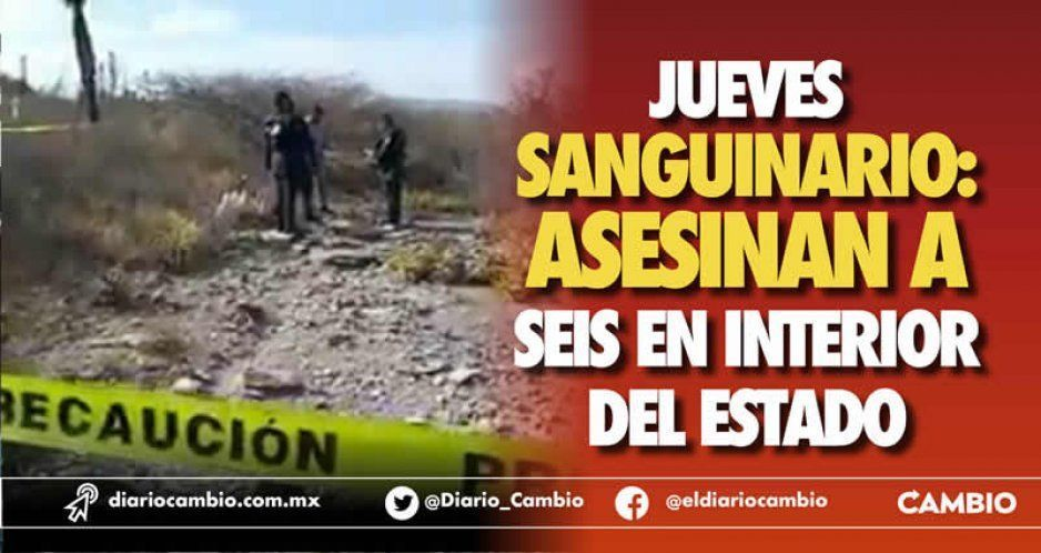 Jueves sanguinario: asesinan a seis en interior del estado