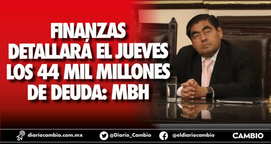 Finanzas detallará el jueves los 44 mil millones de deuda: MBH