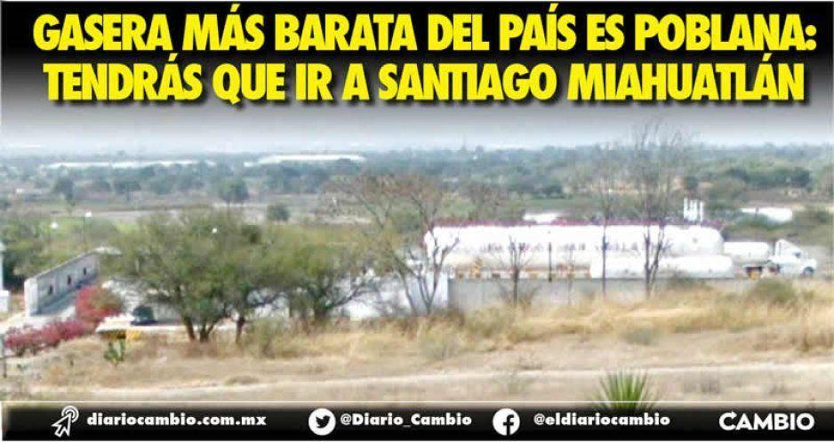 Gasera más barata del país es poblana:  tendrás que ir a Santiago Miahuatlán