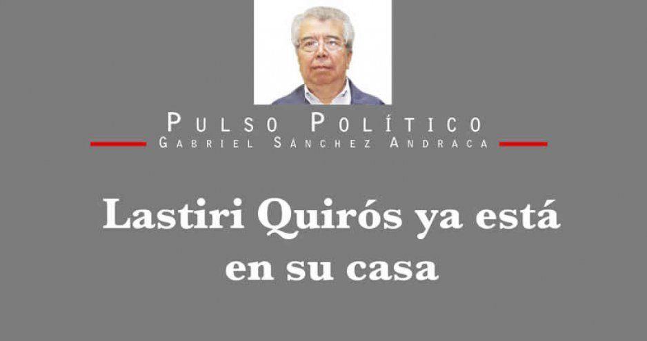 Lastiri Quirós ya está en su casa
