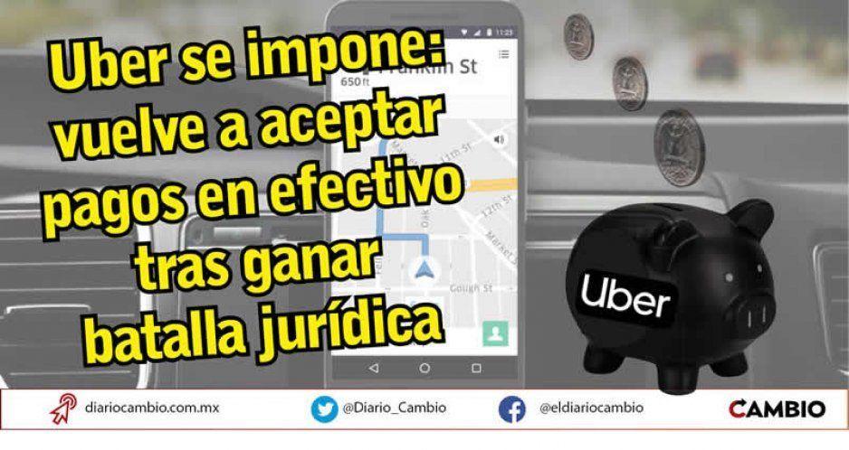 Uber se impone: vuelve a aceptar pagos en efectivo tras ganar batalla jurídica
