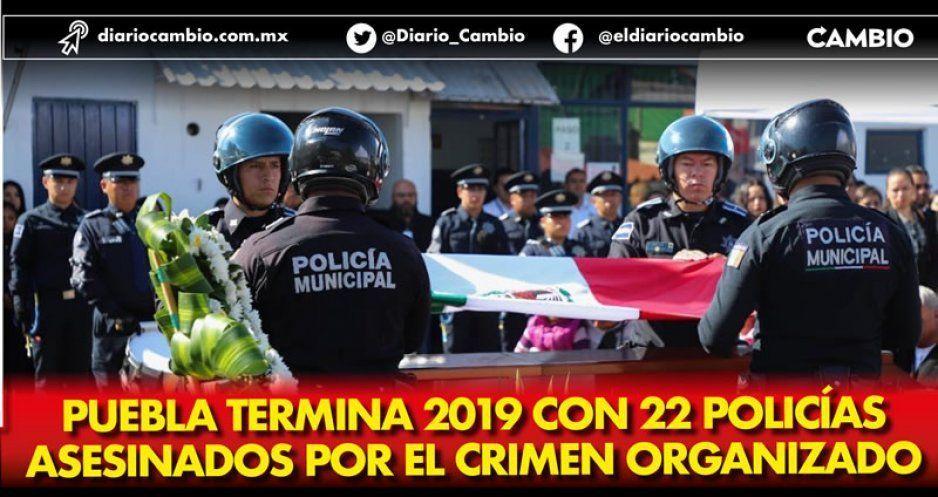 Puebla termina 2019 con 22 policías asesinados por el crimen organizado