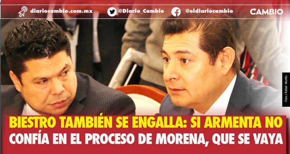 Biestro también se engalla: si Armenta no confía en el proceso de Morena, que se vaya
