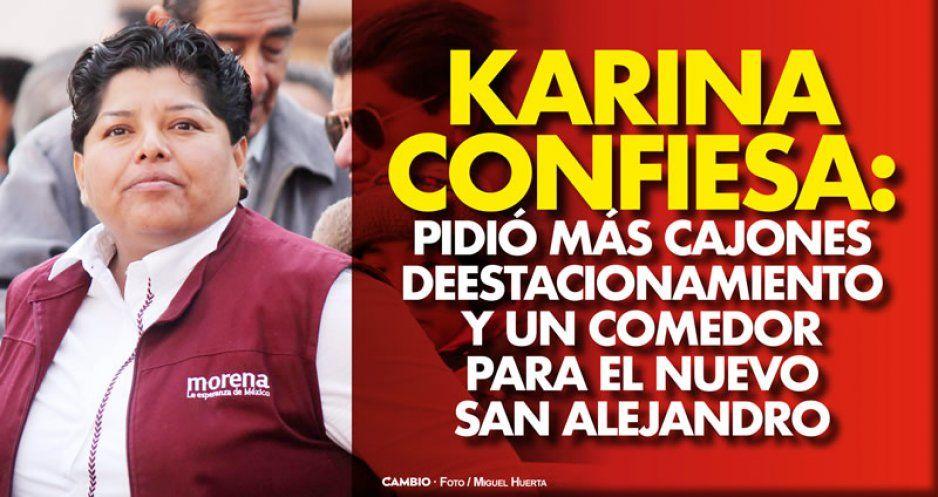 Karina confiesa: pidió más cajones de estacionamiento y un comedor para el nuevo San Alejandro