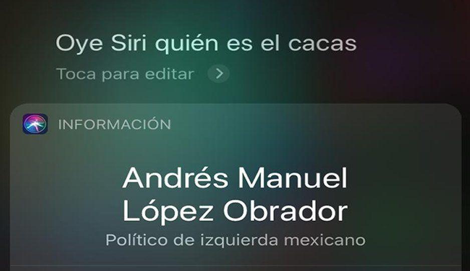 Hasta Siri lo sabe, si le preguntas dice que AMLO es El Cacas (VIDEO)
