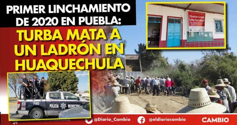 Primer linchamiento de 2020 en Puebla: turba mata a un ladrón en Huaquechula