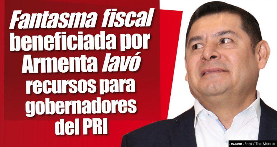 Fantasma fiscal beneficiada por Armenta lavó recursos para gobernadores del PRI