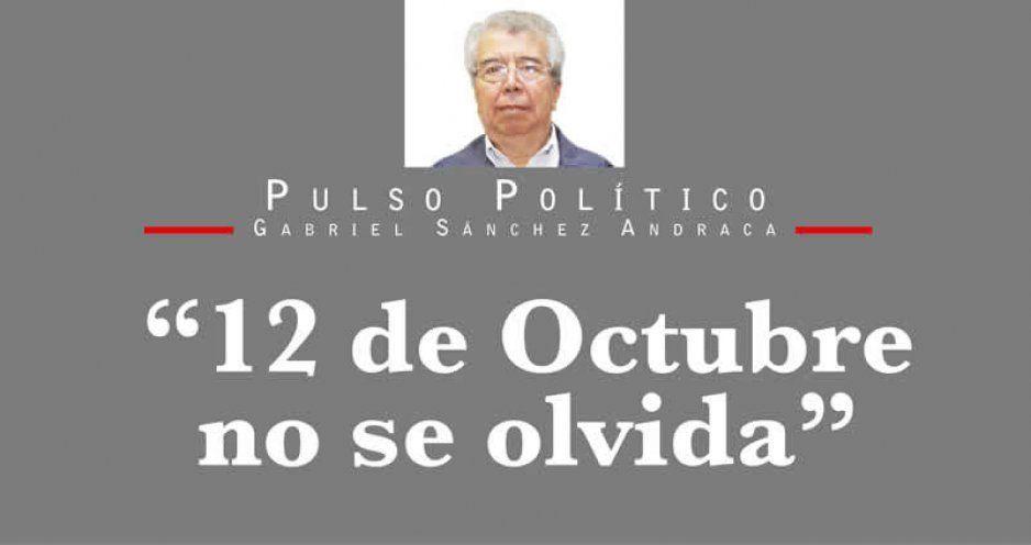 """""""12 de Octubre no se olvida"""""""