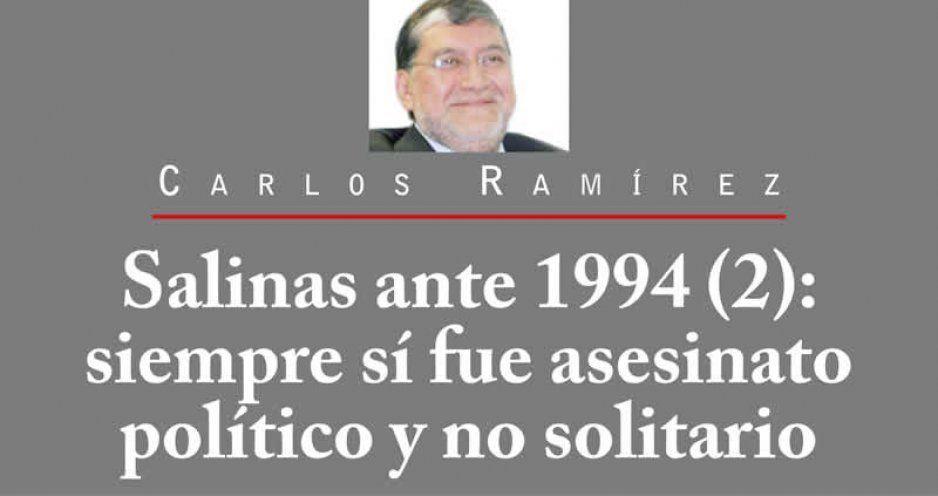 Salinas ante 1994 (2): siempre sí fue asesinato político y no solitario