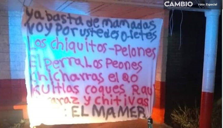 El Mamer amenaza a rivales con narcomantas  en Tecamachalco y Yehualtepec; va por plaza