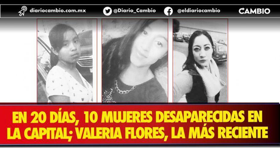 En 20 días, 10 mujeres desaparecidas en la capital; Valeria Flores, la más reciente