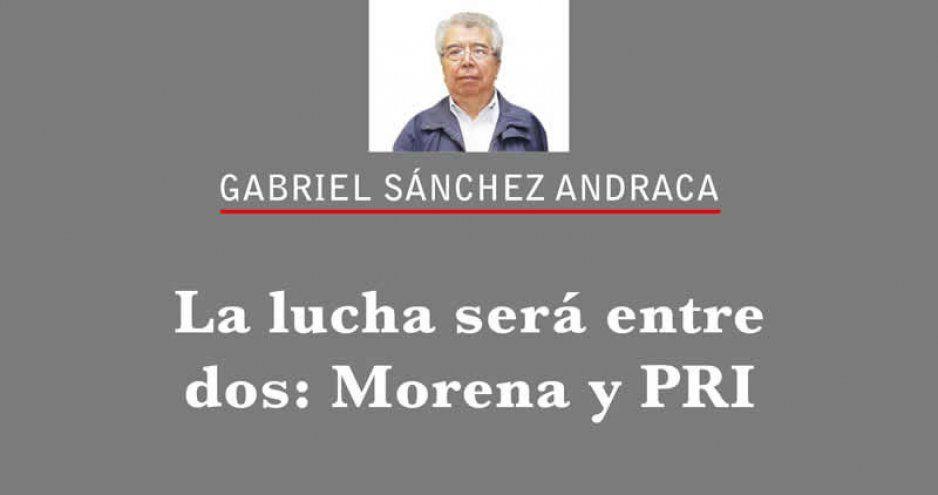 La lucha será entre dos: Morena y PRI