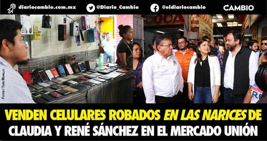 Venden celulares robados en las narices de Claudia y René Sánchez en el Mercado Unión