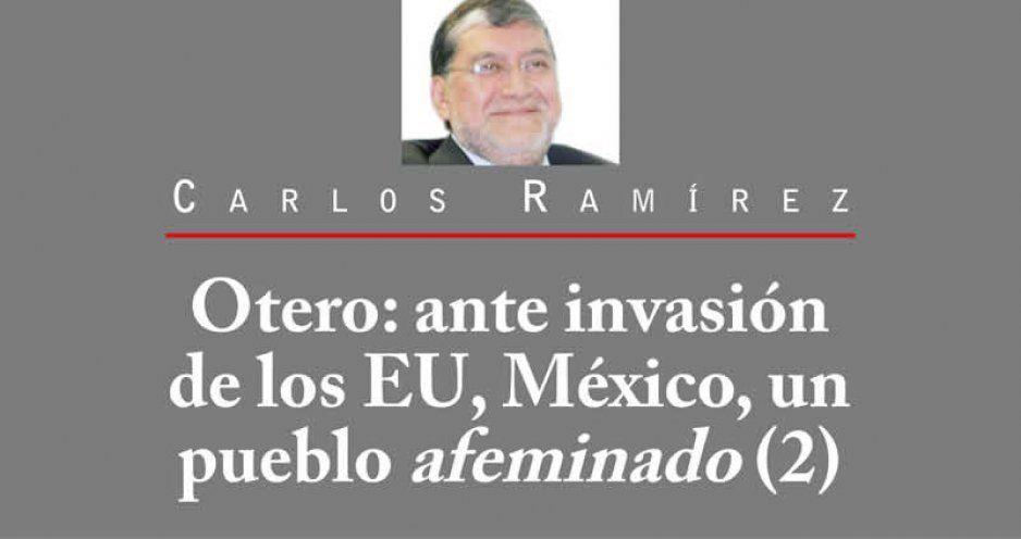 Otero: ante invasión de los EU,  México, un pueblo afeminado (2)