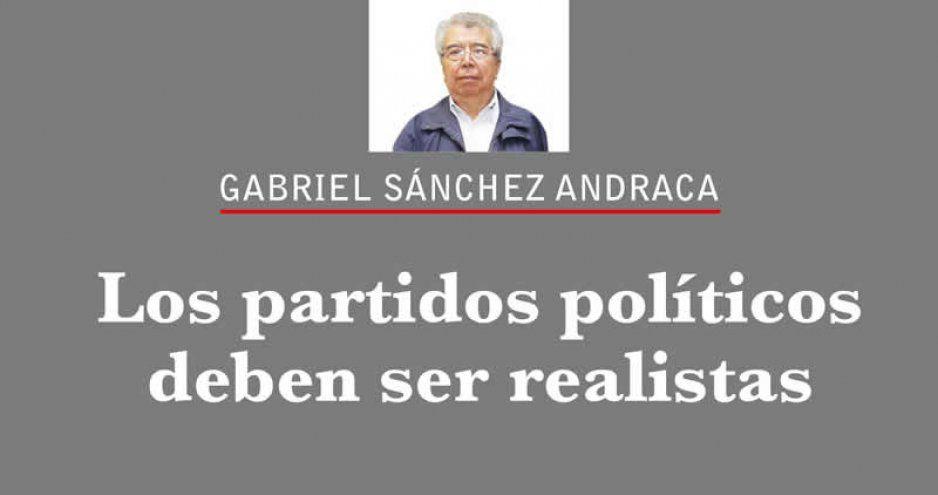 Los partidos políticos deben ser realistas
