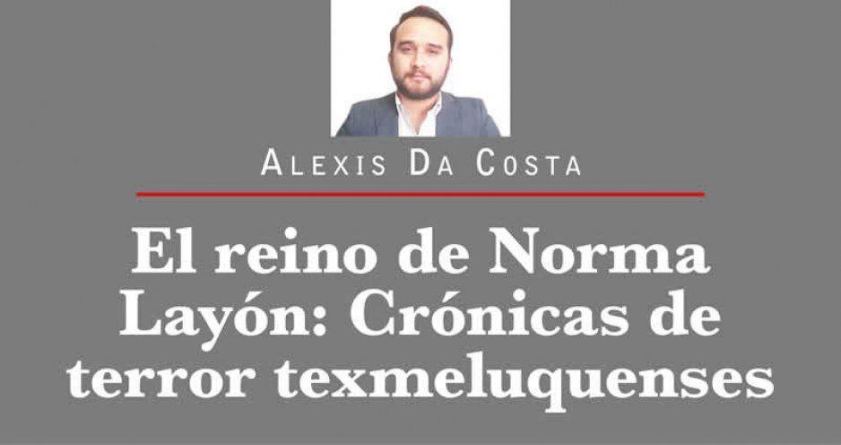 El reino de Norma Layón: Crónicas de terror texmeluquenses