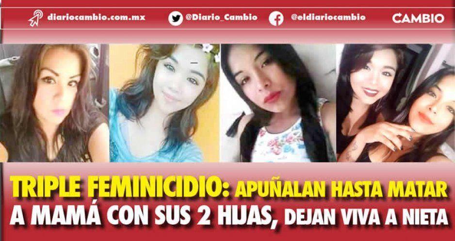 Triple feminicidio: apuñalan hasta matar a mamá con sus 2 hijas, dejan viva a nieta