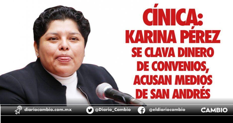 Cínica: Karina Pérez se clava dinero de convenios, acusan medios de San Andrés