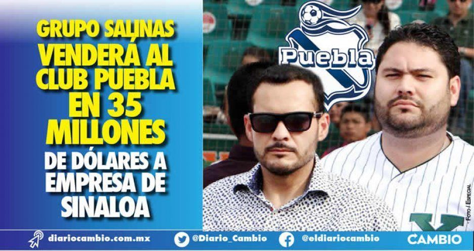 Grupo Salinas venderá al Club Puebla en 35 millones de dólares a empresa de Sinaloa