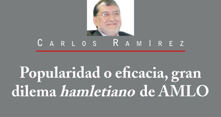 Popularidad o eficacia, gran dilema hamletiano de AMLO