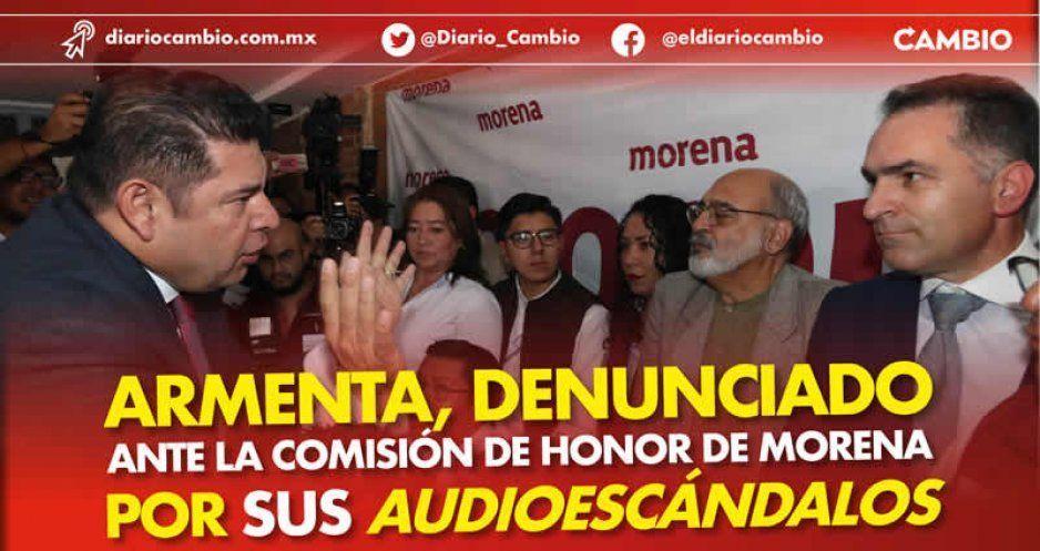 Armenta, denunciado ante la Comisión de Honor de Morena por sus audioescándalos