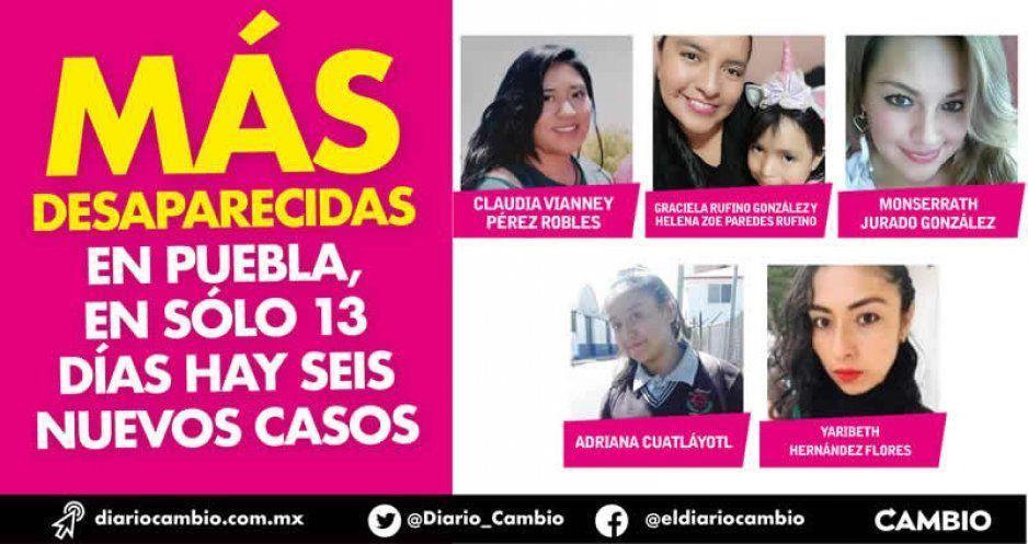 Más desaparecidas en Puebla, en sólo 13 días hay seis nuevos casos ¡Ayúdanos a encontrarlas!