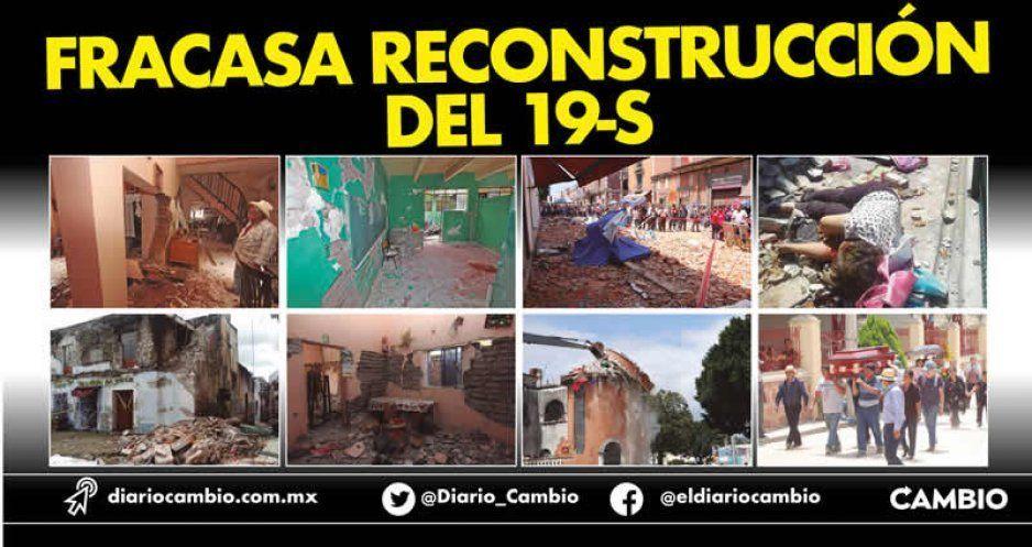 Puebla no se levanta a 2 años del sismo: casas al 61 %, escuelas al 22 % y hospitales al 11 %