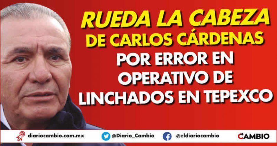 Rueda la cabeza de Carlos Cárdenas por error en operativo de linchados en Tepexco