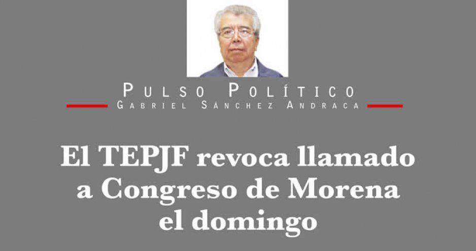 El TEPJF revoca llamado a Congreso de Morena el domingo