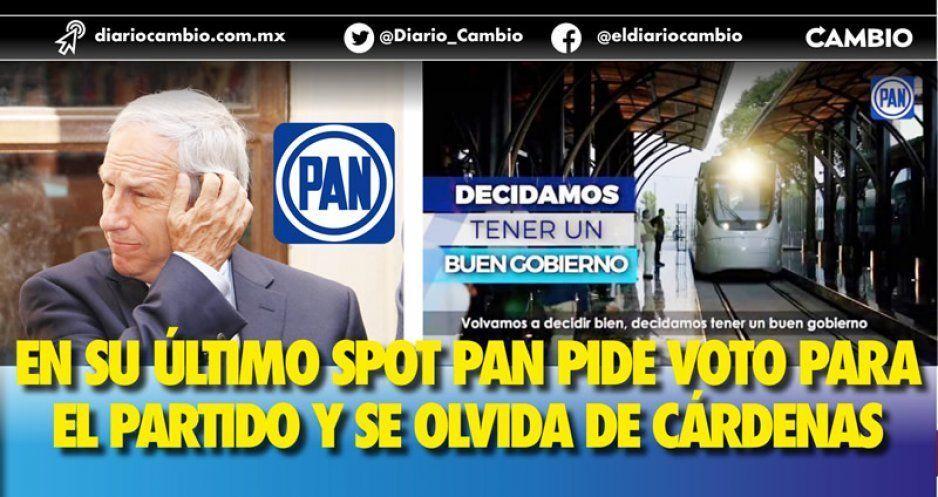 PAN rompe con Cárdenas en su último spot, ya no lo promueven (VIDEO)