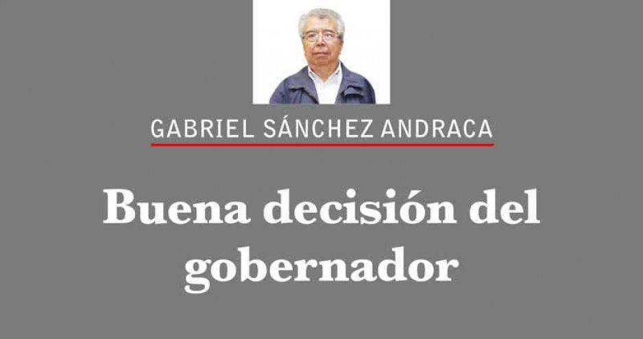 Buena decisión del gobernador