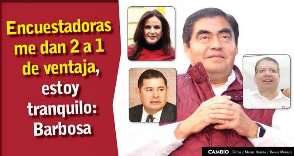 """""""Las encuestas me dan ventaja de 2 a 1, estoy muy tranquilo"""", dice Miguel Barbosa"""