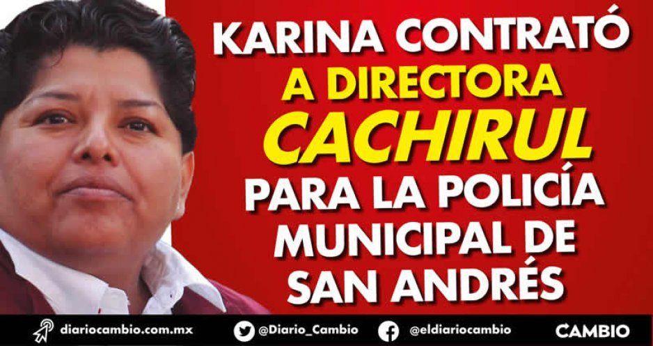 Karina contrató a directora cachirul para la Policía Municipal de San Andrés