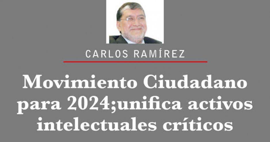 Movimiento Ciudadano para 2024; unifica activos intelectuales críticos