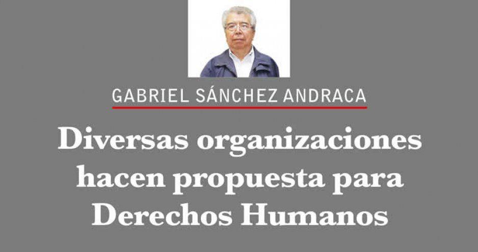 Diversas organizaciones hacen propuesta para Derechos Humanos
