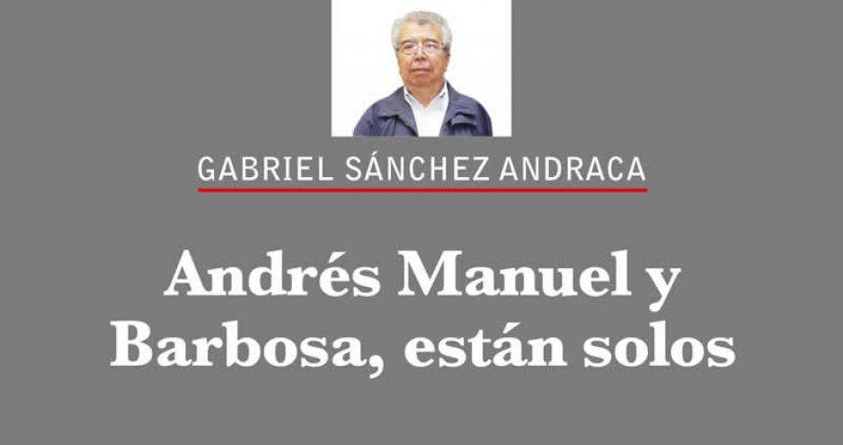 Andrés Manuel y Barbosa, están solos