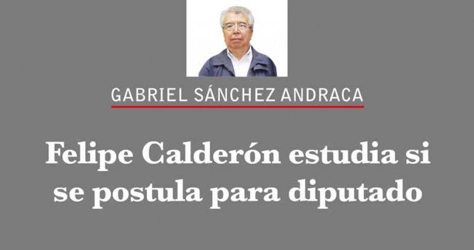Felipe Calderón estudia si se postula para diputado