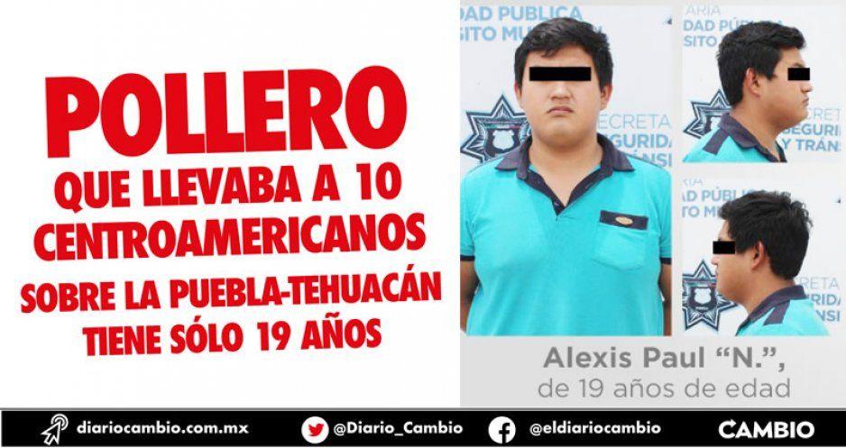 Pollero que llevaba a 10 centroamericanos  sobre la Puebla-Tehuacán tiene sólo 19 años