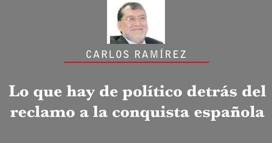 Lo que hay de político detrás del reclamo a la Conquista española