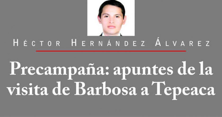 Precampaña: apuntes de la visita de Barbosa a Tepeaca