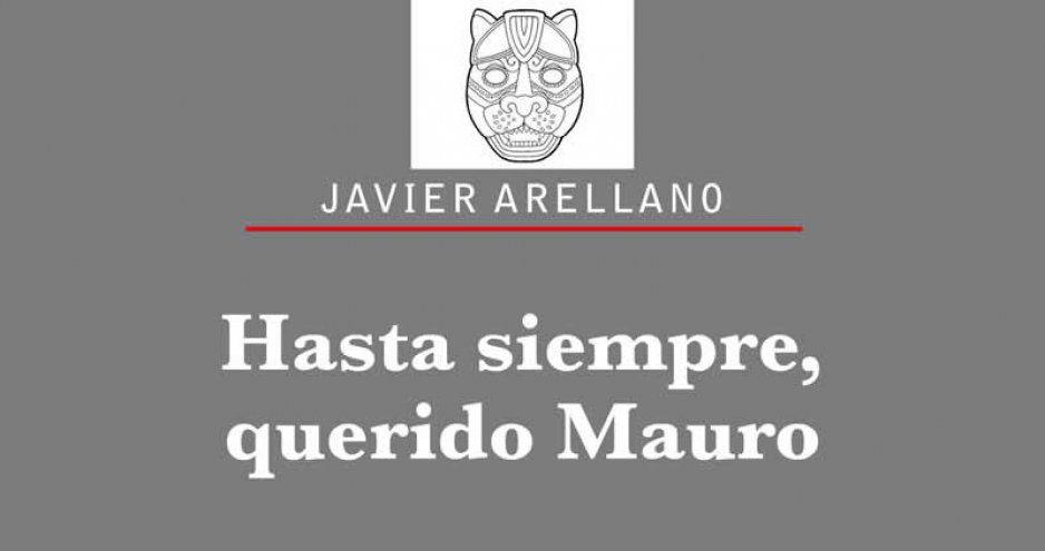 Hasta siempre, querido Mauro