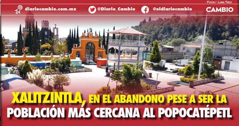 Xalitzintla, en el abandono pese a ser la población más cercana al Popocatépetl (VIDEO)