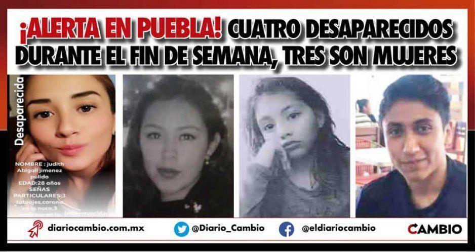 ¡Alerta en Puebla! Cuatro desaparecidos durante el fin de semana, tres son mujeres